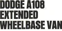 Dodge A108 Extended Wheelbase Van